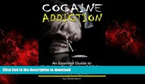 Read book  Cocaine Addiction: An Essential Guide to Understanding Cocaine Addiction and Helping a