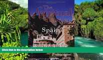 READ FULL  The Spiritual Traveler Spain: A Guide to Sacred Sites and Pilgrim Routes  READ Ebook