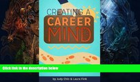 FREE PDF  Creating a Career Mind: Steps For Your Success  BOOK ONLINE