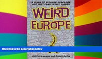 Must Have  Weird Europe: A Guide to Bizarre, Macabre, and Just Plain Weird Sights  Premium PDF