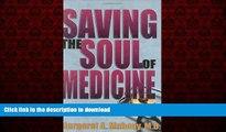 Best books  Saving the Soul of Medicine online