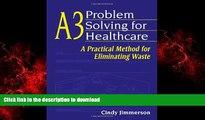 Best books  A3 Problem Solving for Healthcare: A Practical Method for Eliminating Waste online for