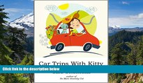Full [PDF]  Car Trips With Kitty: How to make road trips with your feline friend(s) safe,