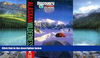 Big Deals  Discovery Travel Adventure Alaskan Wilderness (Discovery Travel Adventures)  Full
