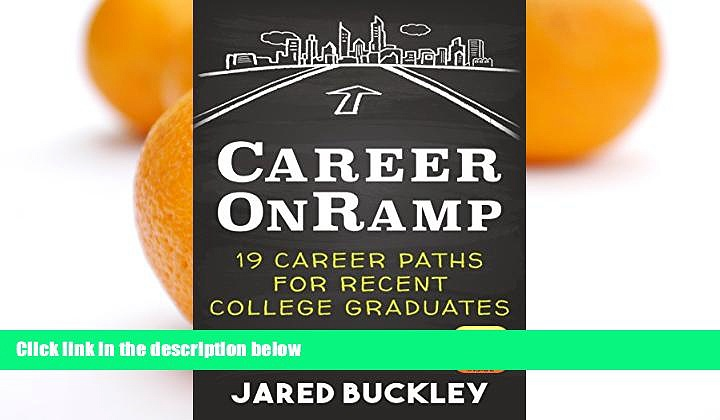 FREE PDF  Career OnRamp: 19 Career Paths for Recent College Graduates  DOWNLOAD ONLINE