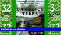 Big Deals  On Celtic Tides: One Man s Journey Around Ireland by Sea Kayak  Best Seller Books Most