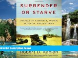 Big Deals  Surrender or Starve: Travels in Ethiopia, Sudan, Somalia, and Eritrea  Best Seller