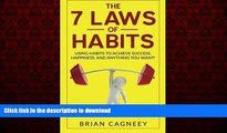 Best book  Habit: The 7 Laws Of Habits: Using Habits To Achieve Success, Happiness, And Anything
