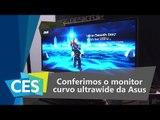 Conferimos o novo monitor curvo ultrawide da Asus - CES 2016 - TecMundo