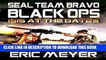 [PDF] FREE SEAL Team Bravo: Black Ops - ISIS at the Gates [Read] Full Ebook
