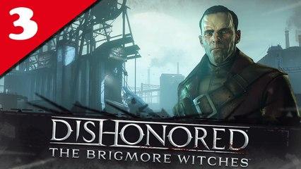 Dishonored : Les sorcières de Brigmore - 03/ Le chef d'oeuvre de Delilah - NLG & Very Hard | Walkthrough FR
