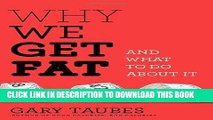 Best Seller Why We Get Fat: And What to Do About It Free Read