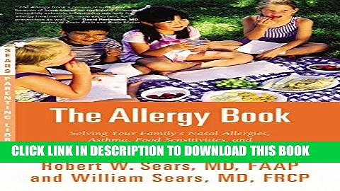 Ebook The Allergy Book: Solving Your Family s Nasal Allergies, Asthma, Food Sensitivities, and