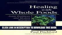 Best Seller Healing With Whole Foods: Asian Traditions and Modern Nutrition (3rd Edition) Free