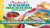 [PDF] Â¡Salud! Vegan Mexican Cookbook: 150 Mouthwatering Recipes from Tamales to Churros Full