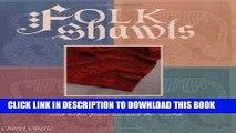 Ebook Folk Shawls: 25 knitting patterns and tales from around the world (Folk Knitting series)