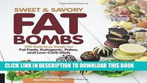 Best Seller Sweet and Savory Fat Bombs: 100 Delicious Treats for Fat Fasts, Ketogenic, Paleo, and