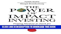 Ebook The Power of Impact Investing: Putting Markets to Work for Profit and Global Good Free