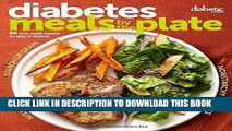 Best Seller Diabetic Living Diabetes Meals by the Plate: 90 Low-Carb Meals to Mix   Match Free Read