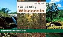 Must Have  Mountain Biking Wisconsin (State Mountain Biking Series)  Buy Now