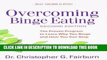 Read Now Overcoming Binge Eating, Second Edition: The Proven Program to Learn Why You Binge and