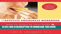 Read Now The Appetite Awareness Workbook: How to Listen to Your Body and Overcome Bingeing,