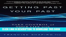 Read Now Getting Past Your Past: Take Control of Your Life with Self-Help Techniques from EMDR