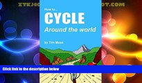 Deals in Books  How To Cycle Around The World  Premium Ebooks Online Ebooks