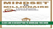Ebook Mindset to Millionaire: 7 Keys to Becoming a Real Estate Millionaire Free Read