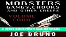 [PDF] Mobsters, Gangs, Crooks, and Other Creeps-Volume 4 (Mobsters, Gangs, Crooks and Other
