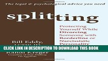 Read Now Splitting: Protecting Yourself While Divorcing Someone with Borderline or Narcissistic