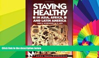 Must Have  Staying Healthy in Asia, Africa, and Latin America (Moon Handbooks Staying Healthy in