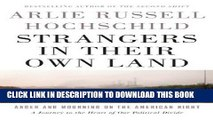 Read Now Strangers in Their Own Land: Anger and Mourning on the American Right PDF Book