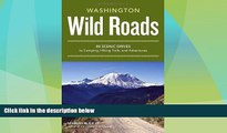 Deals in Books  Wild Roads Washington: 80 Scenic Drives to Camping, Hiking Trails, and Adventures