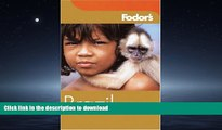 READ BOOK  Fodor s Brazil, 3rd Edition (Fodor s Gold Guides) FULL ONLINE
