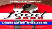 [FREE] EBOOK Food Jobs: 150 Great Jobs for Culinary Students, Career Changers and FOOD Lovers BEST