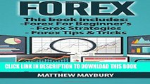 [FREE] EBOOK Forex: Guide - 3 Manuscripts: A Beginner s Guide To Forex Trading, Forex Trading