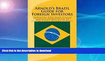 READ  Arnold s Brazil Guide for Foreign Investors: Showcasing First-Hand Profiles of Foreign