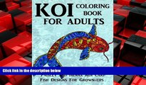 READ book  Koi Coloring Book For Adults: Featuring 40 Stress Relieving Paisley and Henna Koi Carp