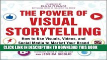[READ] EBOOK The Power of Visual Storytelling: How to Use Visuals, Videos, and Social Media to