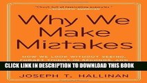 [FREE] EBOOK Why We Make Mistakes: How We Look Without Seeing, Forget Things in Seconds, and Are