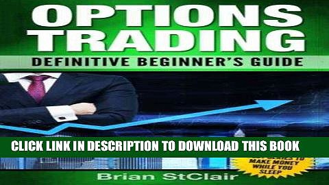 [FREE] EBOOK Options Trading: Definitive Beginner s Guide (Options Trading for Beginners, Trading
