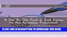 [FREE] EBOOK A Step By Step Guide to Book Keeping for Non Accounting Professionals BEST COLLECTION