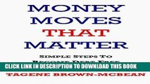 [READ] EBOOK Money Moves That Matter: Simple Steps to Become Debt-Free BEST COLLECTION