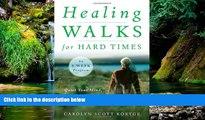 Ebook Best Deals  Healing Walks for Hard Times: Quiet Your Mind, Strengthen Your Body, and Get