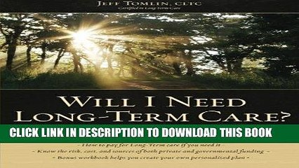 [READ] EBOOK Will I Need Long-Term Care?: LTC Planning Guide and Workbook BEST COLLECTION