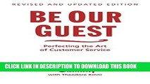 [READ] EBOOK Be Our Guest: Perfecting the Art of Customer Service (Disney Institute Book, A) BEST
