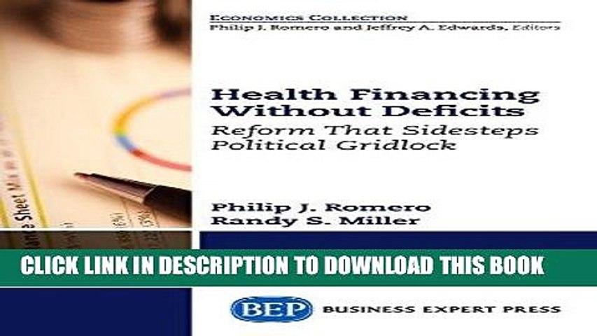 [FREE] EBOOK Health Financing Without Deficits: Reform That Sidesteps Political Gridlock ONLINE