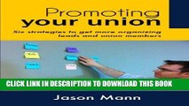 [READ] EBOOK Promoting Your Union: Six strategies to get more organizing leads and union members