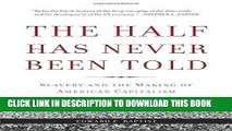 [FREE] EBOOK The Half Has Never Been Told: Slavery and the Making of American Capitalism ONLINE